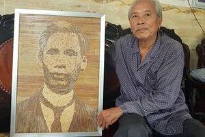 80 tuổi làm tranh về Bác Hồ từ những chất liệu độc đáo