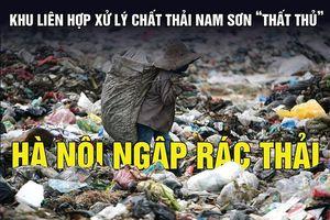 Bãi rác Nam Sơn 'thất thủ', Hà Nội ngập rác thải