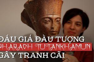 Đầu tượng Pharaoh Tutankhamun gây tranh cãi Anh - Ai Cập