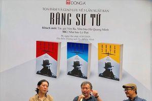 Nhà báo Yên Ba tiết lộ chuyện hậu trường cuộc chiến điệp báo trong 'Răng sư tử'
