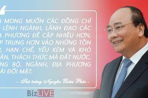 Thủ tướng: 'Tập trung hơn vào những tồn tại, hạn chế, yếu kém và khó khăn, thách thức'