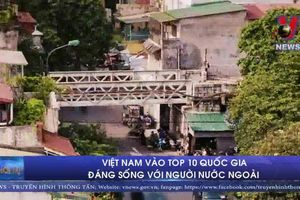 Việt Nam vào top 10 quốc gia đáng sống