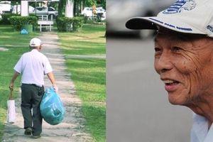 Xúc động với cụ ông 84 tuổi âm thầm nhặt rác trong công viên suốt 5 năm ròng rã