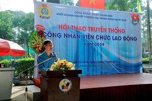 Khối doanh nghiệp thương mại trung ương tại TP.HCM tổ chức Hội thao Công nhân viên chức lao động
