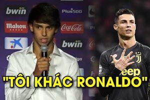Vừa đến Atletico Madrid, Joao Felix đã phát ngôn 'đụng chạm' Ronaldo
