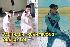 Văn Thanh, Xuân Trường nhảy điệu 'Hãy trao cho anh' của Sơn Tùng MTP