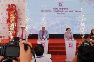Khởi công bệnh viện có vốn đầu tư 20 triệu USD tại Sóc Trăng