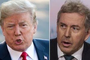 Bị chê là 'kẻ bất tài', ông Trump quyết tuyệt giao với đại sứ Anh