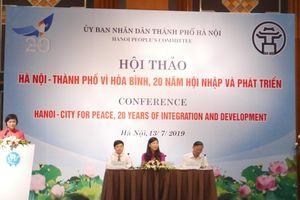 Khai mạc Hội thảo 'Hà Nội - Thành phố vì hòa bình, 20 năm hội nhập và phát triển'