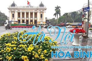 Hà Nội - Thành phố Vì hòa bình, 20 năm hội nhập, phát triển và kiến tạo Hòa bình!