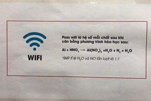 Mật khẩu wifi 'hack não' bằng phương trình hóa học khiến dân mạng đồng loạt than thở