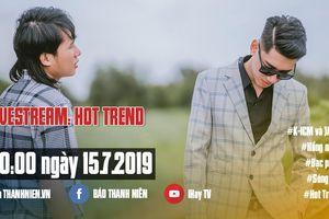 Hot Trend: 'Bộ đôi triệu view' K-ICM và JACK vì sao hot như vậy?
