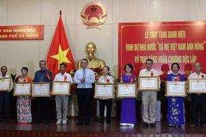 Đà Nẵng: Truy tặng danh hiệu 'Bà mẹ Việt Nam anh hùng' và trao tặng Huân chương Độc lập