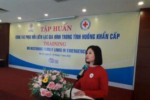 Hội Chữ thập đỏ Việt Nam tập huấn phục hồi liên lạc gia đình trong tình huống khẩn cấp