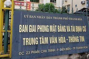 Bắt giam Phó giám đốc Ban giải phóng mặt bằng - tái định cư Tp Thanh Hóa