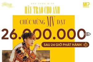 'Hãy trao cho anh' của Sơn Tùng M-TP cán mốc 100 triệu views, chính thức trở thành 'ông vương tốc độ' về lượt xem Vpop