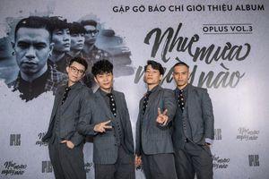 O-plus táo bạo làm abum 'chưa từng thấy' trên thị trường nhạc Việt
