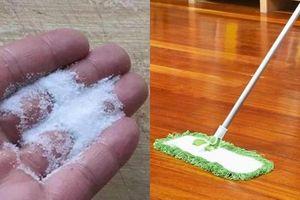Nhờ thứ bột 'thần kì' này, sàn nhà cả tuần không lau vẫn sạch bong, thơm mát