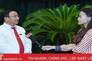 Chủ tịch HĐND tỉnh Hà Tĩnh: Mong muốn người dân tiếp cận và sử dụng chính sách hiệu quả