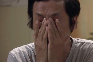 'Về nhà đi con' tập 69: Nhiều khán giả khóc cùng ông Sơn