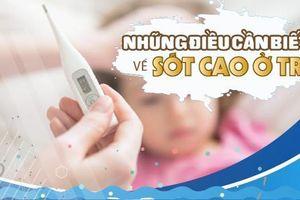 Những điều cần biết về sốt cao ở trẻ em