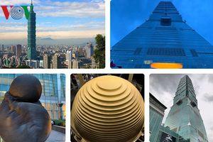 Ngắm tòa tháp chọc trời 101 tầng - Niềm tự hào xứ Đài