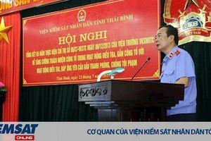 VKSND tỉnh Thái Bình tổ chức hội nghị tổng kết 5 năm thực hiện Chỉ thị số 06/CT-VKSTC.