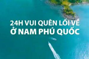 Làm gì để có một ngày vui chơi hết mình tại Nam đảo Phú Quốc?