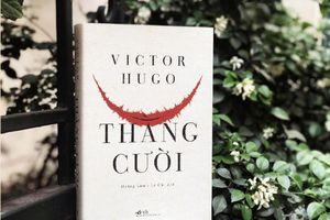 'Thằng Cười' của đại văn hào Victor Hugo ra mắt bạn đọc Việt Nam