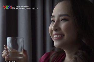 Xem phim 'Về nhà đi con' tập 76 trên VTV1 trực tiếp lúc 21h tối nay