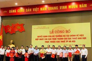 Hà Nội hợp nhất 6 chi cục thành 3 chi cục thuế khu vực