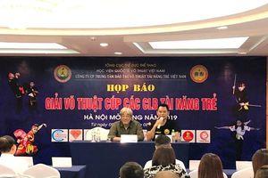 Giải Võ thuật Cup các CLB Tài năng Trẻ Việt Nam - Hà Nội mở rộng năm 2019