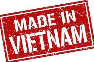 Bộ Công Thương đưa tiêu chí hàng hóa không phải Made in Việt Nam