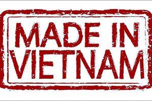 Doanh nghiệp ghi nhãn 'Made in Vietnam' phải chứng minh được xuất xứ