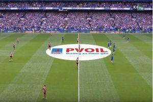 Thương hiệu PVOIL được quảng bá trên sóng Giải bóng đá Ngoại hạng Anh