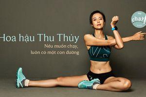 Hoa hậu Thu Thủy: Nếu muốn chạy, luôn có một con đường
