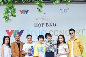 'VTV True Concert – Thanh âm từ thiên nhiên' kể những câu chuyện lãng mạn