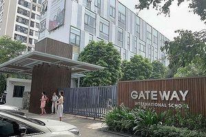 Vì sao trường Gateway lòe mác quốc tế ngay sát phòng GDĐT quận Cầu Giấy