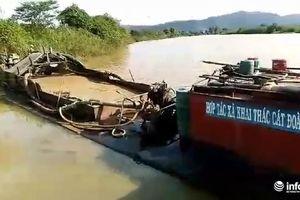 Đắk Lắk: HTX Đoàn Kết ngang nhiên hút cát trái phép, Sở TN&MT nói gì?