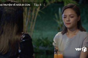 'Về nhà đi con' ngoại truyện tập 4: Vợ cũ Quốc tuyên chiến với Huệ