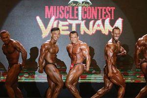 Muscle Contest: Sân chơi khó với các lực sĩ Việt