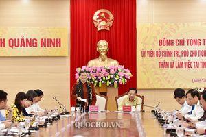 Phó Chủ tịch Thường trực Quốc hội Tòng Thị phóng làm việc với Tỉnh ủy tỉnh Quảng Ninh
