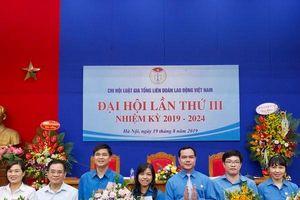 Chi hội Luật gia Tổng liên đoàn Lao động Việt Nam tổ chức đại hội lần thứ III