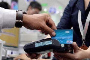 Ngân hàng Nhà nước yêu cầu kiểm soát chặt thẻ tín dụng, ngăn chặn giao dịch khống