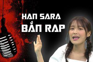 Choáng váng với khả năng đọc rap của Han Sara khi hát 'Đếm cừu'