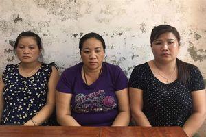 Bắt giam 3 'nữ quái' lừa bán phụ nữ, trẻ em gái sang Trung Quốc