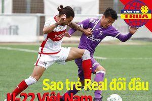 Sao trẻ Real đối đầu U-22 Việt Nam; Chelsea tổn thất lực lượng
