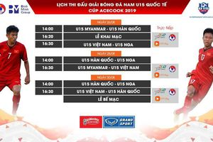 Lịch thi đấu giải U15 quốc tế 2019 tại Việt Nam
