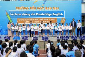 Trao Chứng chỉ Tiếng Anh Cambridge cho các học sinh xuất sắc của Ban Mai