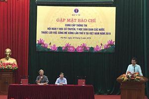 Sắp diễn ra Hội nghị Y học cổ truyền, y học dân gian các nước tiểu vùng sông Mê Kông